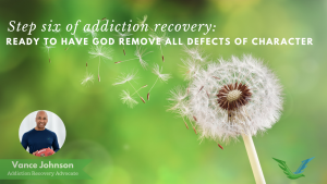 step_six_addiction_recovery_vance_johnson
